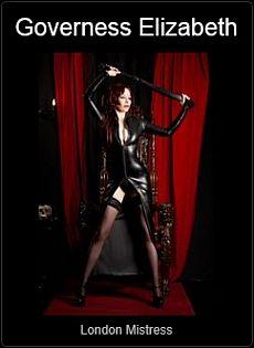 Mistress UK - Governess Elizabeth the London Mistress