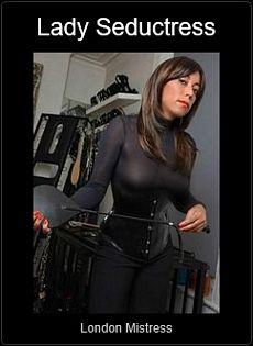 Mistress UK - Lady Seductress the London Mistress
