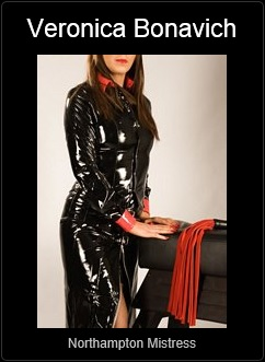 Mistress UK - Lady Veronica Bonavich the Northampton Mistress