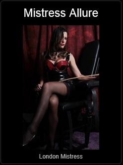 Mistress UK - Mistress Allure the London Mistress