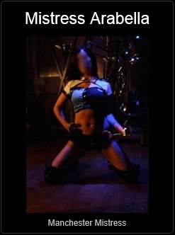 Mistress UK - Mistress Arabella the Manchester Mistress