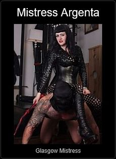 Mistress UK - Mistress Argenta the Glasgow Mistress