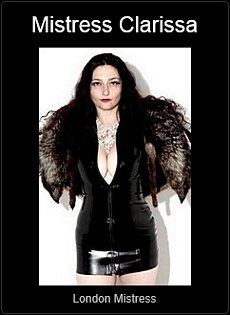 Mistress UK - Mistress Clarissa the London Mistress