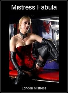 Mistress UK - Mistress Fabula the London Mistress