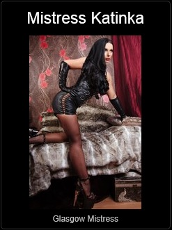 Mistress UK - Mistress Katinka the Glasgow Mistress