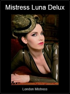 Mistress UK - Mistress Luna Delux the London Mistress