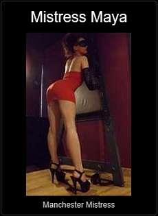 Mistress UK - Mistress Maya the Manchester Mistress