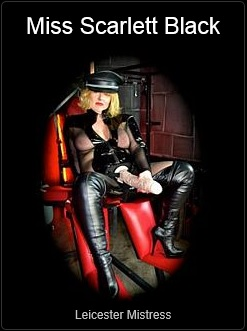 Mistress UK - Mistress Scarlett Black the Leicester Mistress