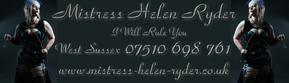 Mistress UK - Mistress Helen Ryder the West Sussex Mistress