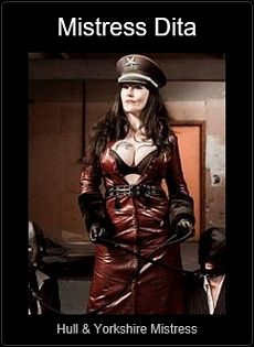 Mistress UK - Mistress Dita the Hull & Yorkshire Mistress
