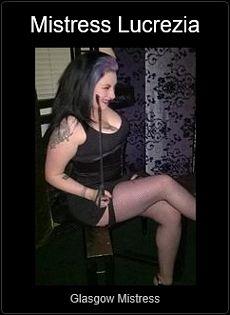 Mistress UK - Mistress Lucrezia the Glasgow Mistress