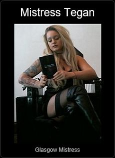 Mistress UK - Mistress Tegan the Glasgow Mistress