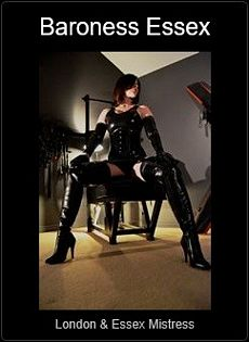 Mistress UK - Baroness Essex the Essex and London Mistress