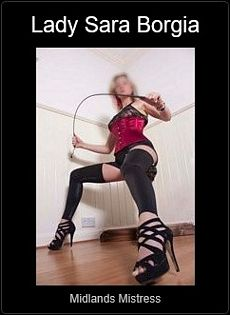 Mistress UK - Lady Sara Borgia the Midlands Mistress