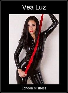Mistress UK - Vea Luz the London Mistress