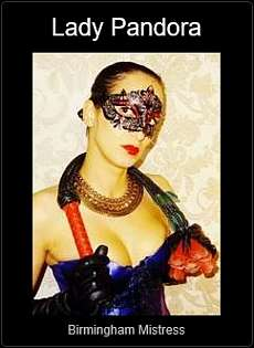 Mistress UK - Lady Pandora the Birmingham Mistress
