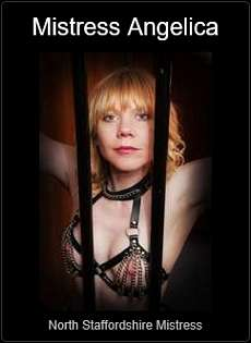 Mistress UK - Mistress Angelica the North Stafforshire Mistress