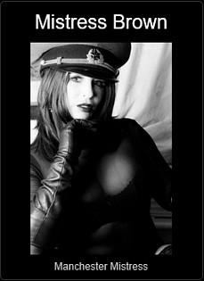 Mistress UK - Mistress Brown the Manchester Mistress