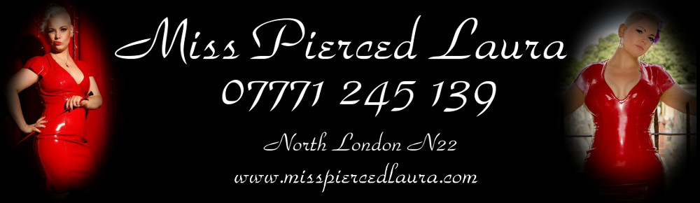 Mistress UK - Miss Pierced Laura the London N22 Mistress