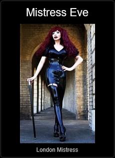 Mistress UK - Mistress Eve the London Mistress