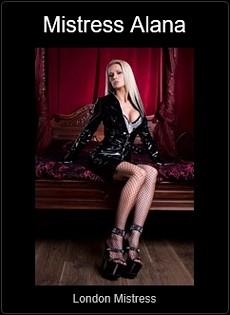 Mistress UK - Mistress Alana the London Mistress