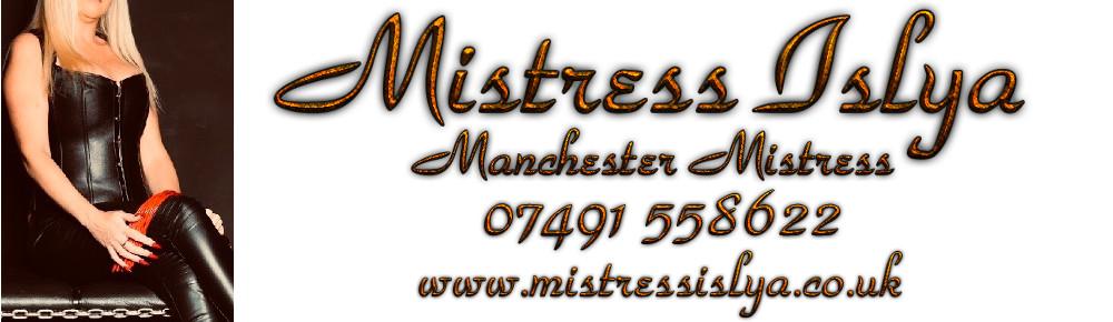 Manchester Mistress - Mistress Islya